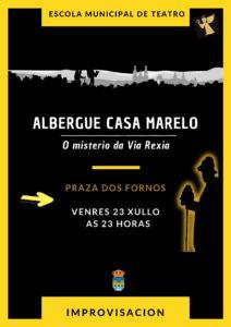 TEATRO – O MISTERIO DA VIA REXIA -ALBERGUE CASA MARELO